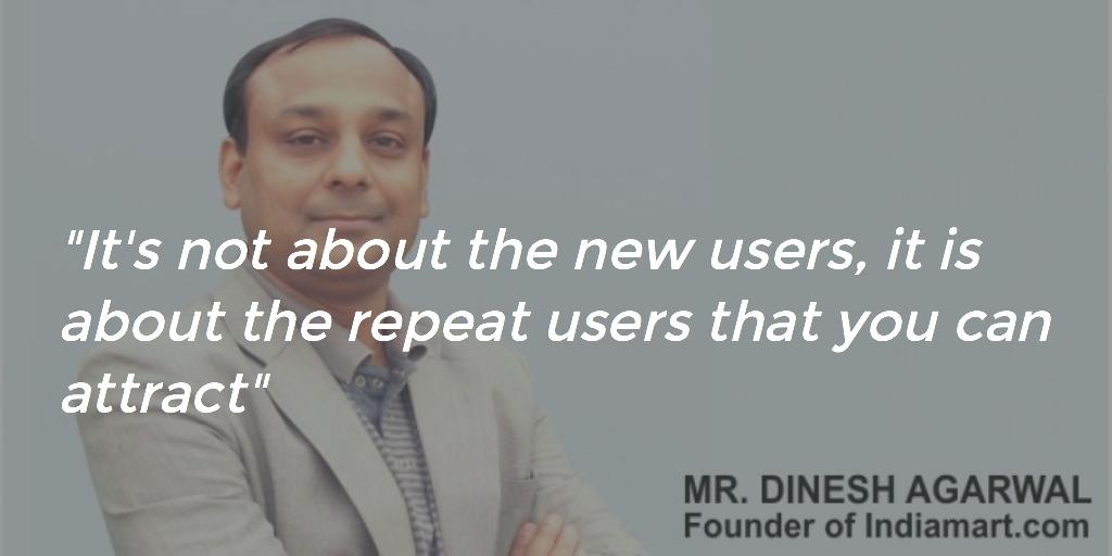 Dinesh Agrawal, Indiamart, Startup, Entrepreneur, Chaaipani, Chai Pani, Chaai Pani, Chai Paani, Yourstory, Inc42, Buzzfeed, Quotes, Startup quotes, India Digital Summit, Digital India